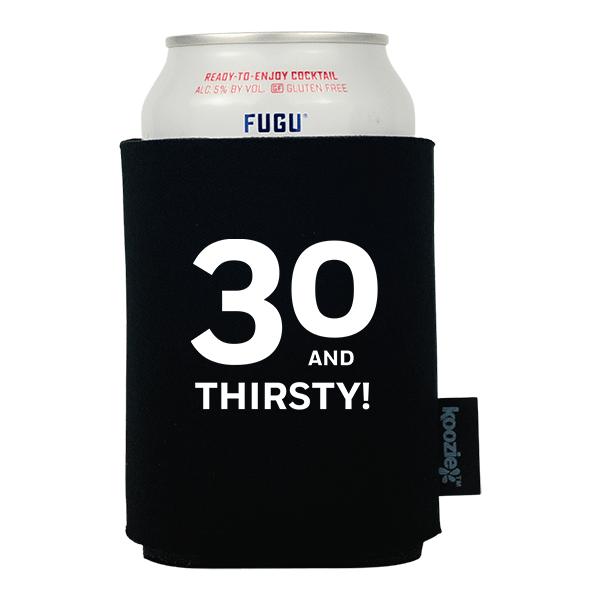 30 and Thirsty Birthday Koozie®