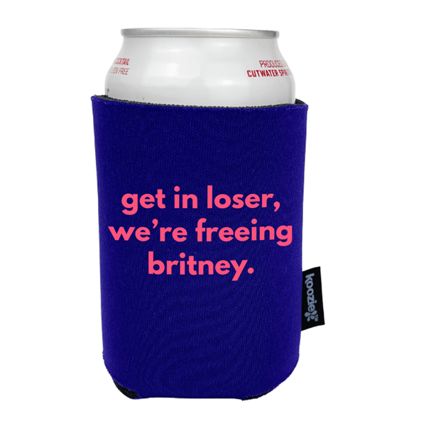 Koozie® Get in Loser We're Freeing Britney Drink Cooler