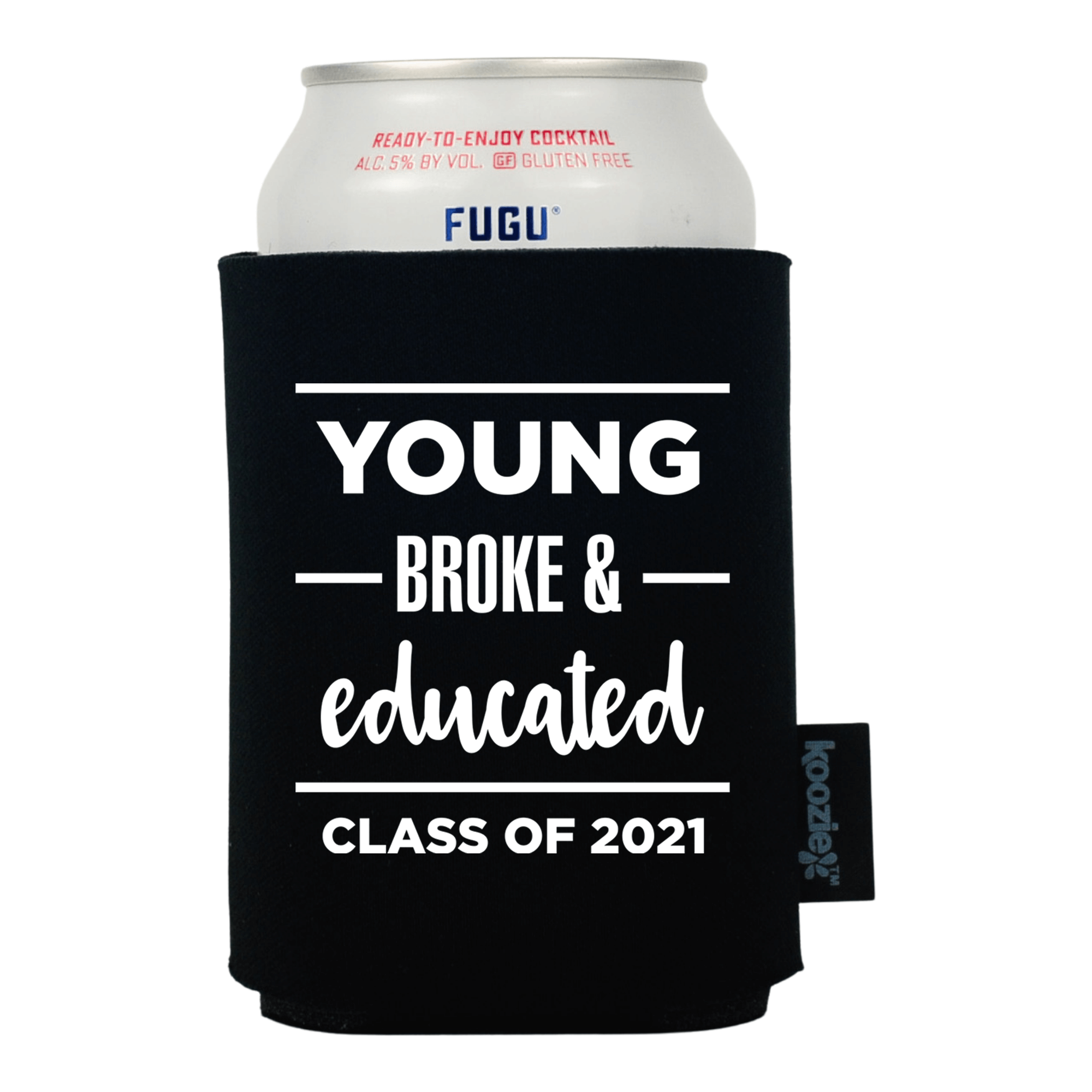 Koozie® Young Broke and Educated Graduation Drink Cooler